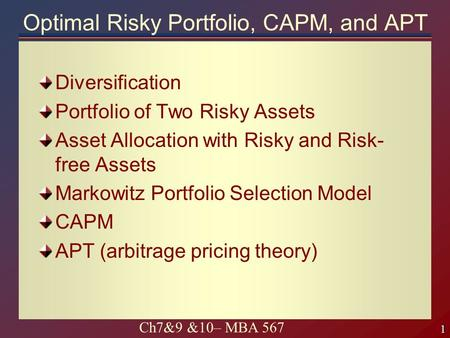 Optimal Risky Portfolio, CAPM, and APT