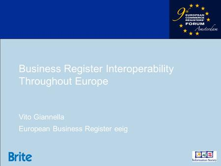 Business Register Interoperability Throughout Europe Vito Giannella European Business Register eeig.