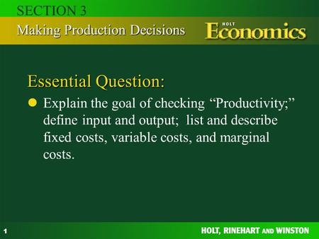 "1 Essential Question: Explain the goal of checking ""Productivity;"" define input and output; list and describe fixed costs, variable costs, and marginal."