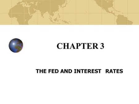 "CHAPTER 3 THE FED AND INTEREST RATES. Copyright© 2003 John Wiley and Sons, Inc. Definition of the Monetary Base Money Aggregates M1—""Medium of Exchange"","