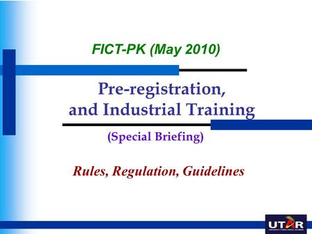 Pre-registration, and Industrial Training Rules, Regulation, Guidelines FICT-PK (May 2010) (Special Briefing)