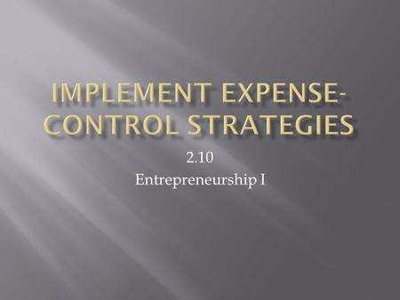 2.10 Entrepreneurship I.  A category of expenditure that a business incurs as a result of performing its normal business operations.  Examples include: