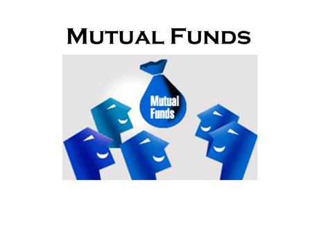 Mutual Funds. Disclaimer Me - no expert Not Comprehensive Majority from websites and some practical experience.