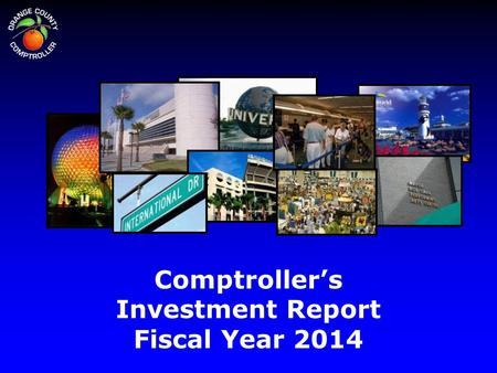 Comptroller's Investment Report Fiscal Year 2014.