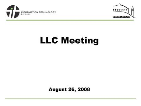 LLC Meeting August 26, 2008. 2 Updates on Current Projects o UC journal access partnership o Integrated Library System (ILS) o Reports Submission System.