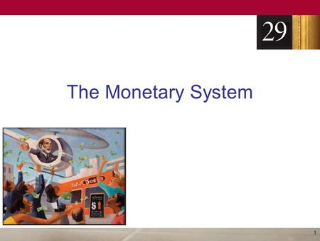 The Monetary System 1. The Meaning of Money Money –Set of assets in an economy –That people regularly use –To buy goods and services from other people.