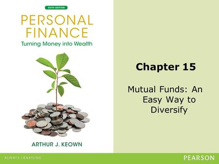 © 2013 Pearson Education, Inc. All rights reserved.15-1 Chapter 15 Mutual Funds: An Easy Way to Diversify.