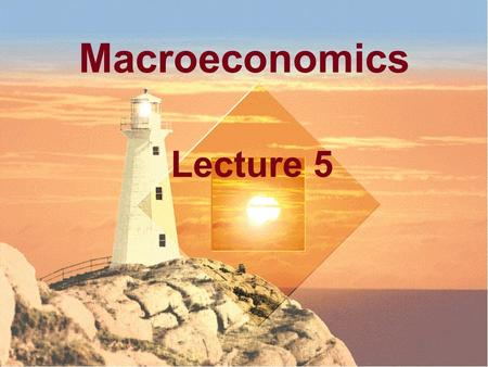 Macroeconomics Lecture 5 Saving, Investment & the Financial System Chapter 26.