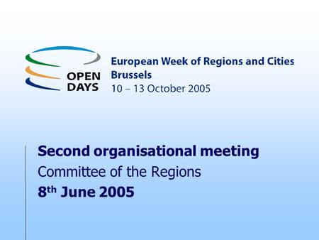 Second organisational meeting Committee of the Regions 8 th June 2005.
