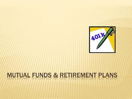  A mutual fund is a business that pools money from many people to invest in various ways.  A mutual fund's investors, in effect, own a portion of the.