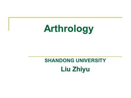 Arthrology SHANDONG UNIVERSITY Liu Zhiyu. Classification two major types Continuous joints Discontinuous joints synovial joints.