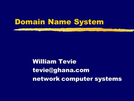 Domain Name System William Tevie network computer systems.