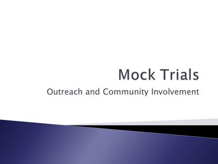 Outreach and Community Involvement.  Benefits  Preparation  Material Selection  Conducting Trial  Debriefing.