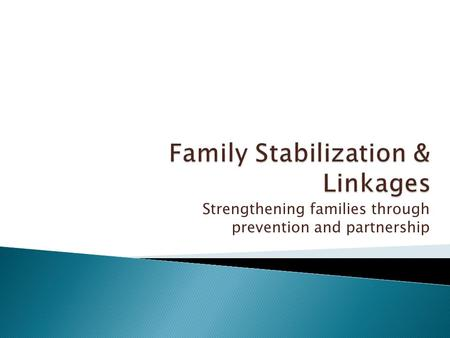 Strengthening families through prevention and partnership.
