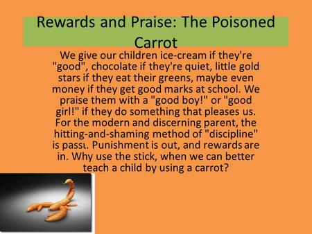 Rewards and Praise: The Poisoned Carrot