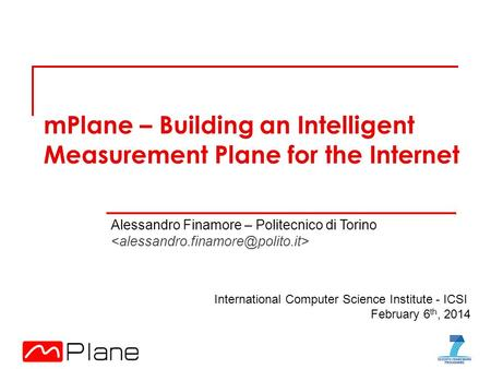 mPlane – Building an Intelligent Measurement Plane for the Internet