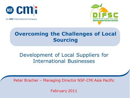 Development of Local Suppliers for International Businesses Peter Bracher – Managing Director NSF-CMi Asia Pacific February 2011 Overcoming the Challenges.