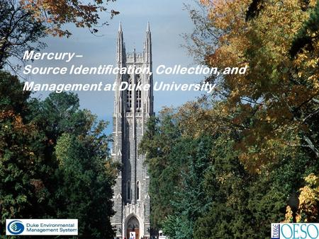 Mercury – Source Identification, Collection, and Management at Duke University.
