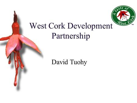 West Cork Development Partnership David Tuohy. Republic of Ireland.