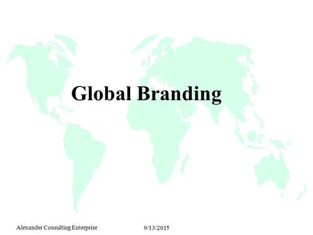 Alexander Consulting Enterprise 9/13/2015 Global Branding.