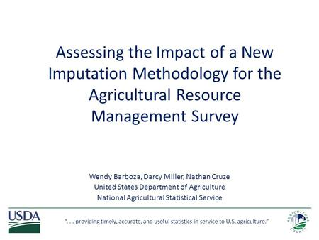 """... providing timely, accurate, and useful statistics in service to U.S. agriculture."" Wendy Barboza, Darcy Miller, Nathan Cruze United States Department."