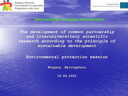 The development of common partnership and interuniversitary scientific research according to the principle of sustainable development Environmental protection.