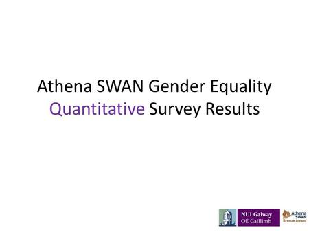Athena SWAN Gender Equality Quantitative Survey Results