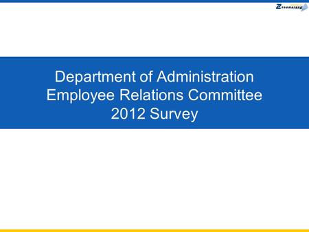 Department of Administration Employee Relations Committee 2012 Survey.
