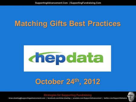 Matching Gifts Best Practices October 24 th, 2012.
