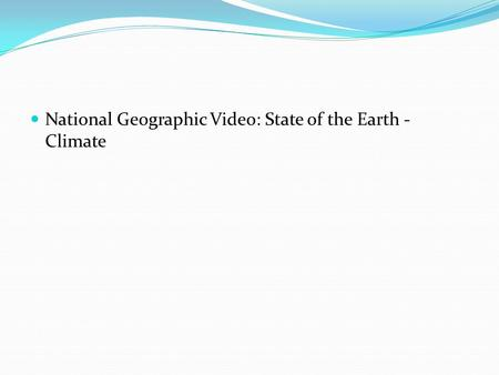 National Geographic Video: State of the Earth - Climate.