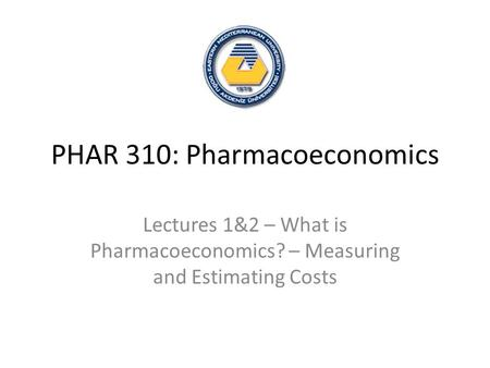 PHAR 310: Pharmacoeconomics