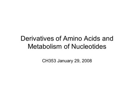 Derivatives of Amino Acids and Metabolism of Nucleotides