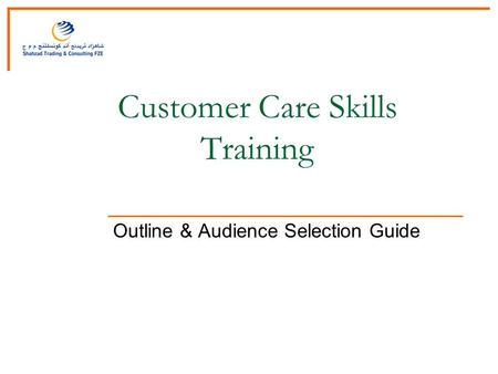 Customer Care Skills Training Outline & Audience Selection Guide.