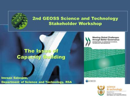 Imraan Saloojee, Department of Science and Technology, RSA The Issue of Capacity Building 2nd GEOSS Science and Technology Stakeholder Workshop.