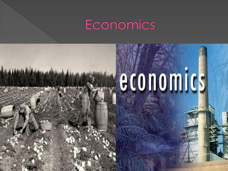  Economics: is the social science that analyzes the production, distribution, and consumption of goods and services.  Production: is anything that is.