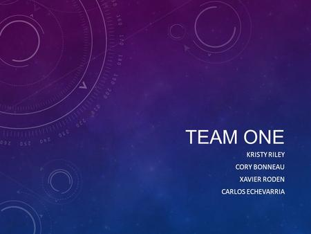 TEAM ONE KRISTY RILEY CORY BONNEAU XAVIER RODEN CARLOS ECHEVARRIA.
