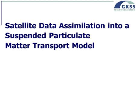 Satellite Data Assimilation into a Suspended Particulate Matter Transport Model.