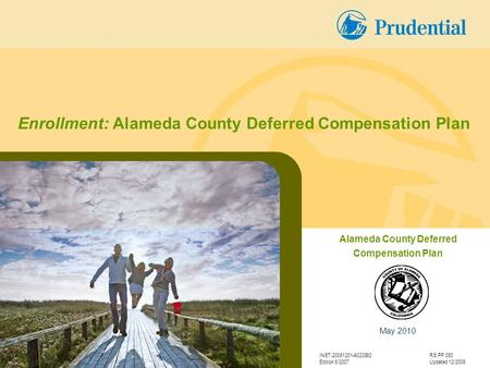 May 2010 Alameda County Deferred Compensation Plan INST-20081201-A023892RS.PP.080 Edition 6/2007Updated 12/2008 Enrollment: Alameda County Deferred Compensation.
