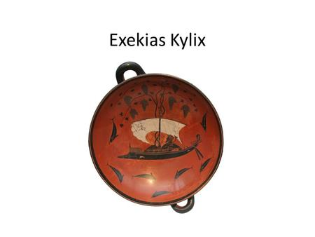 Exekias Kylix.  Name – Exekias Kylix  Made – 535 BC  Size – 30.5 cm  Potter – Exekias  Painter – Exekias  Exekias signed the front face of the foot.