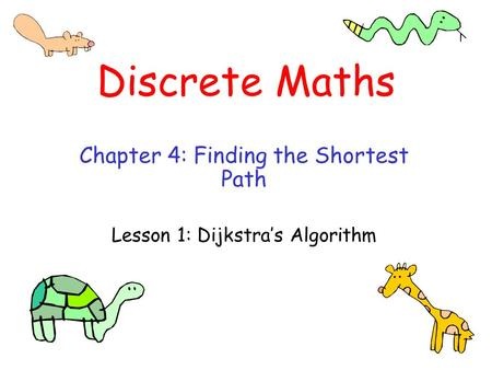 Chapter 4: Finding the Shortest Path Lesson 1: Dijkstra's Algorithm