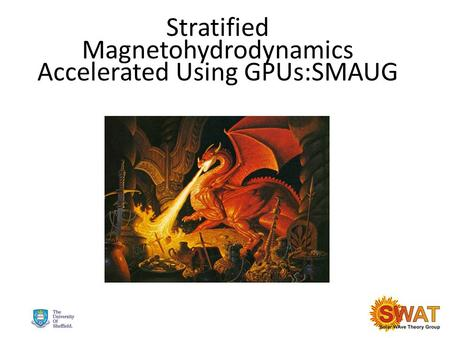 Stratified Magnetohydrodynamics Accelerated Using GPUs:SMAUG.