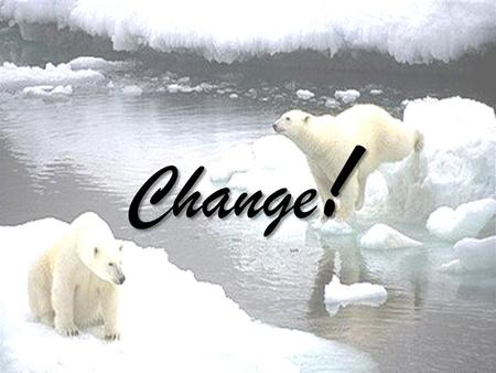 Change !. 1. The causes of global warming Mei-shiuan Shen.