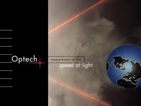 © Copyright 2004. Optech Incorporated. All rights reserved.