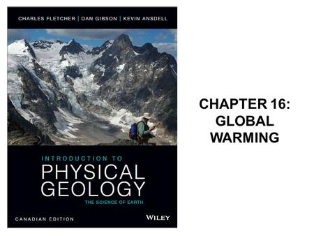 CHAPTER 16: GLOBAL WARMING. Global Change Changes in environmental processes affecting the whole Earth Temperature changes in the last decade. Which part.