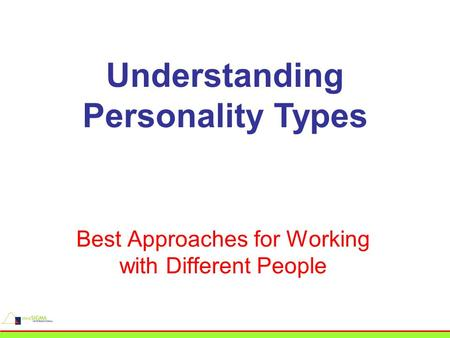 Understanding Personality Types Best Approaches for Working with Different People.