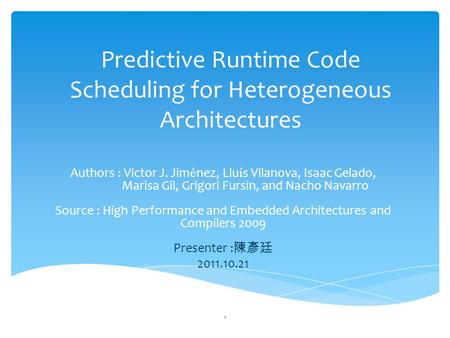 Predictive Runtime Code Scheduling for Heterogeneous Architectures 1.