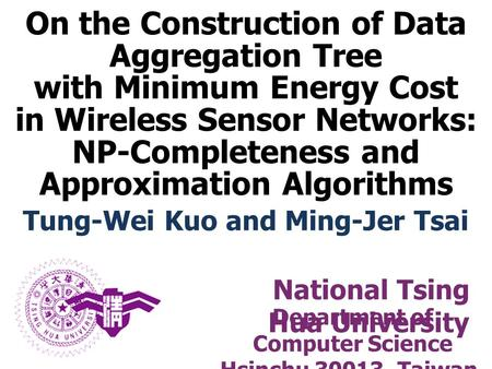 On the Construction of Data Aggregation Tree with Minimum Energy Cost in Wireless Sensor Networks: NP-Completeness and Approximation Algorithms National.