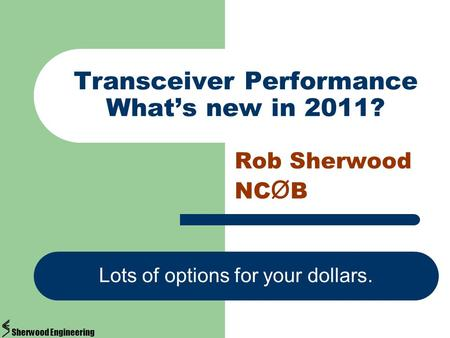 Transceiver Performance What's new in 2011?