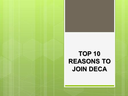 TOP 10 REASONS TO JOIN DECA. SCHOLARSHIP OPPORTUNITIES.