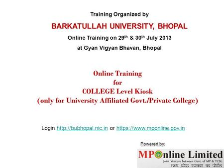 Online Training for COLLEGE Level Kiosk (only for University Affiliated Govt./Private College) Training Organized by BARKATULLAH UNIVERSITY, BHOPAL Online.